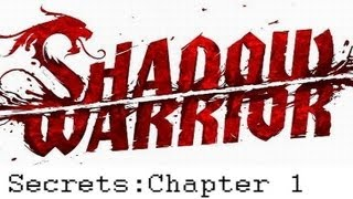 Shadow Warrior 2013 Secrets: Chapter 1