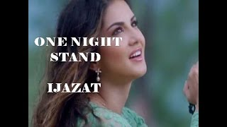 Ek bat kahun kya ijazat he lyrics video in full HD One night stand
