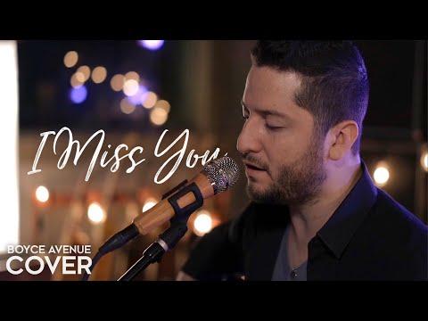 I Miss You Clean Bandit Ft Julia Michaels Boyce Avenue Acoustic Cover On Spotify Apple