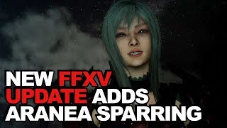 New Final Fantasy 15 Update Adds ARANEA SPARRING FIGHT + Day/Night Time Skip!