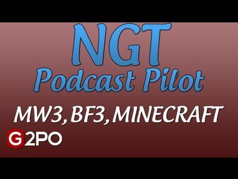 NGT Podcast Pilot | MW3 Elite DLC, BF3 Battlelog Elite?, Minecraft Dumb & Dumber