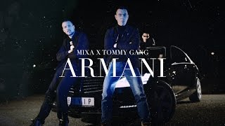 MIXA x TOMMY GANG ($HAN & KASTRA) - ARMANI (OFFICIAL VIDEO 2016)