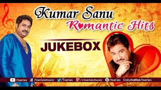 Kumar Sanu Romantic Songs | Audio Jukebox | Bollywood Evergreen Hits