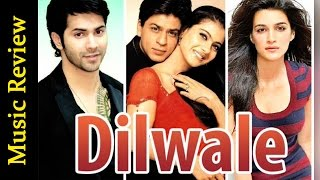 Dilwale Music Review - Latest Bollywood News