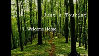 Just a Tourist - Welcome Home