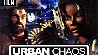 URBAN CHAOS [FilmGame Complet]