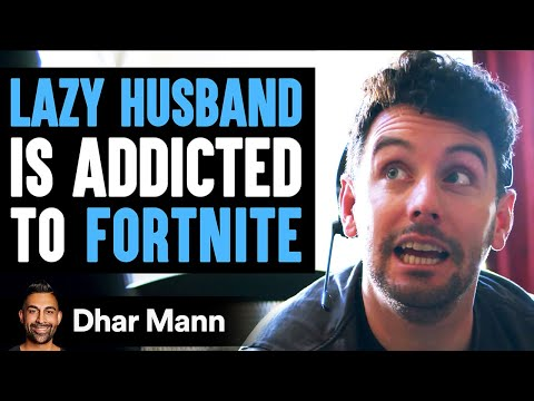 Husband s Addicted To Fortnite Wife Teaches Him Important Lesson Dhar Mann