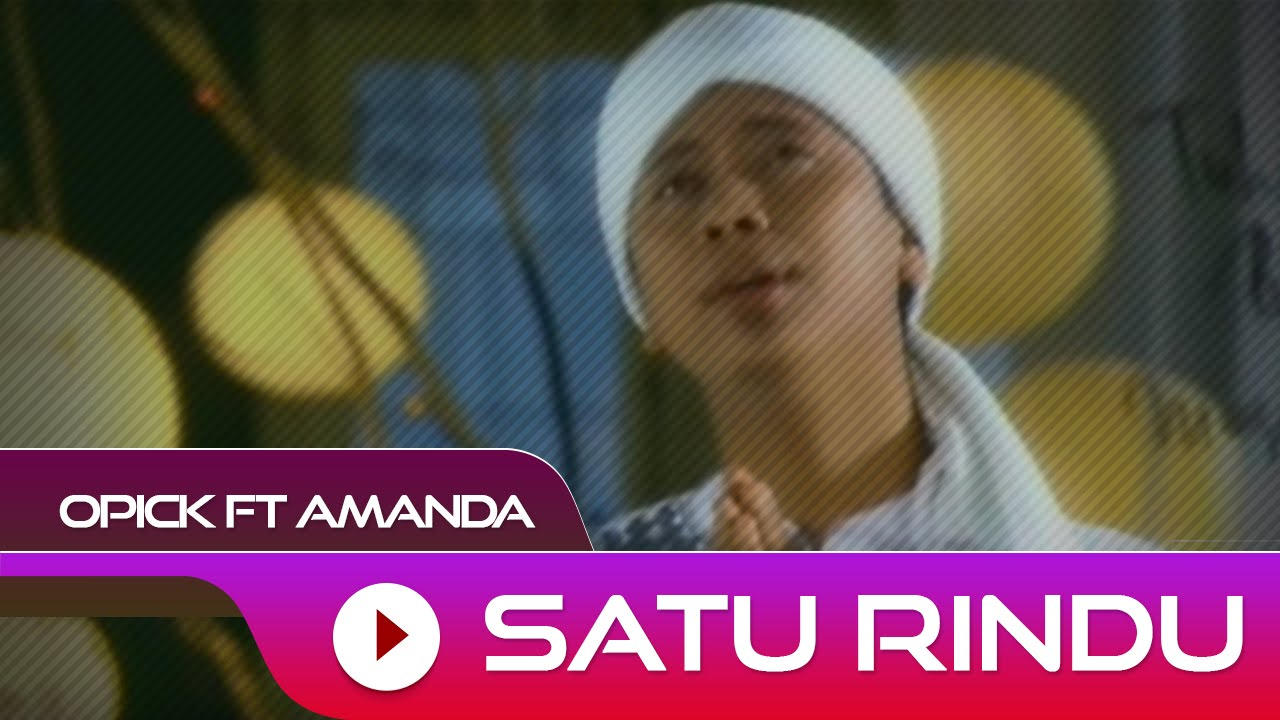 Opick feat. Amanda - Satu Rindu | Official Video