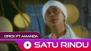 opick feat amanda - satu rindu  official video