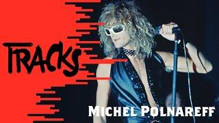 Michel Polnareff - Tracks ARTE