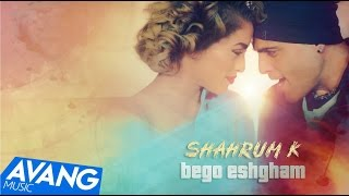 Shahrum K - Bego Eshgham OFFICIAL VIDEO HD