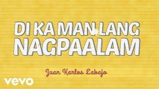 Juan Karlos Labajo - Di Ka Man Lang Nagpaalam