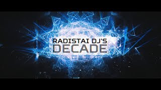 Radistai DJ's - Decade (Official 10 Years B-Day Video)