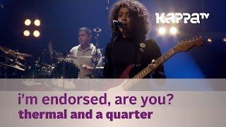 I'm Endorsed, Are You? - Thermal And A Quarter - Music Mojo Season 3 - KappaTV