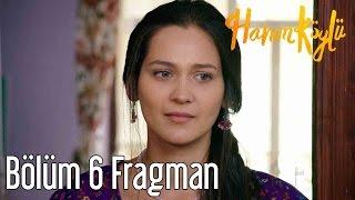 Hanım Köylü 6. Bölüm Fragman