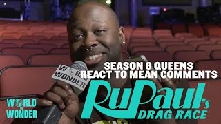Season 8 RuPaul's Drag Race Queens React to Mean Comments