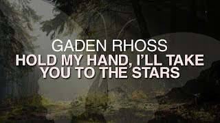 Gaden Rhoss - Hold my hand, i'll take you to the stars [FREE]