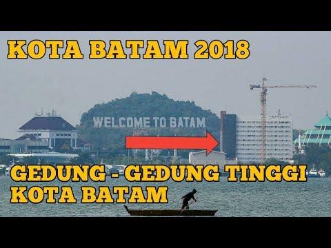 Welcome To Batam City, Gedung - Gedung Tinggi Di Kota Batam 22 Juli 2018