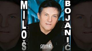 Milos Bojanic - Ako ima Boga - (Audio 2002)