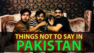 THINGS NOT TO SAY IN PAKISTAN | Karachi Vynz Official