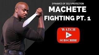Machete Fighting Concepts Pt. 1