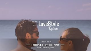James Mac - I Need Your Love (Deep Mix) LoveStyle Records
