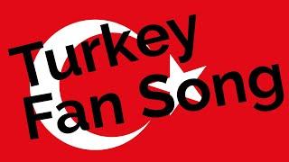 Turkey Fan Song!