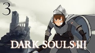 Kate Completes: Dark Souls 3 [Episode 3] Stick that sword babe