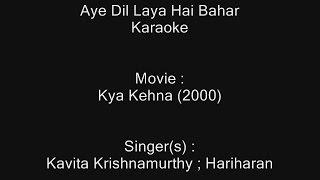 Aye Dil Laya Hai Bahar  Karaoke  Kya Kehna 2000  Kavita Krishnamurthy  Hariharan