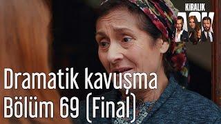 Kiralık Aşk 69. Bölüm (Final) - Dramatik Kavuşma