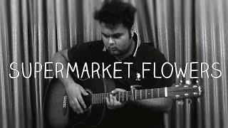 [free tabs] Supermarket Flowers (Ed Sheeran) - fingerstyle guitar cover