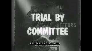 U.S. SENATE MCCLELLAN COMMITTEE HEARINGS   TEAMSTERS UNION FILM  JOHN F. KENNEDY  JIMMY HOFFA  64714