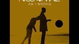Nico & Vinz- Am I Wrong
