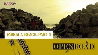 Varkala Beach (Part 3) - Open Road - Epi 10 - Kappa TV