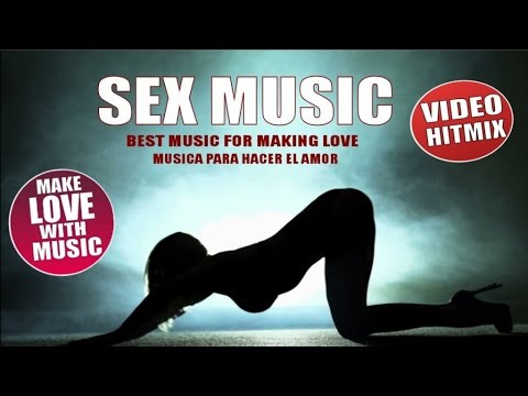 Xxx Mp4 SEX MUSIC VOL 1 BEST MUSIC TO MAKE LOVE MUSICA PARA HACER EL AMOR 2 HOURS MIX 3gp Sex