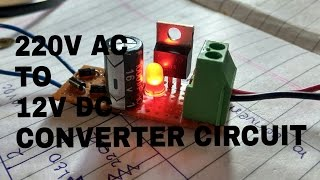 DIY(in 3 simple steps) CIRCUIT TO CONVERT 220V AC TO 12V DC