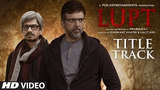 LUPT Title Track (Video)   Jaaved Jaaferi   Vijay Raaz   Karan Aanand   Prabhuraj