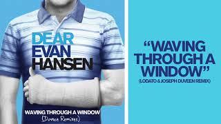 Dear Evan Hansen - Waving Through A Window (Lodato & Joseph Duveen Remix)