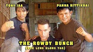 Wu Tang Collection - Tony Jaa & Panna Rittikrai in The Rowdy Bunch-Nuk Leng Klong Yao