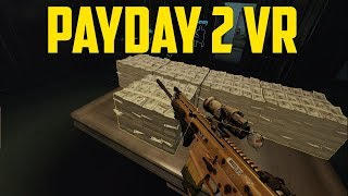 Payday 2 VR - Best VR Experience