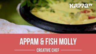 Appam & Fish Molly - Creative Chef - Kappa TV