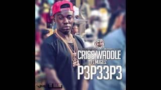 Criss Waddle - P3p33p3 ft. Mugeez (Audio Slide)