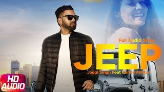 Jeep | Full Audio Song | Joggi Singh Feat Gurlez Akhtar | Latest Punjabi Song 2018 | Speed Records