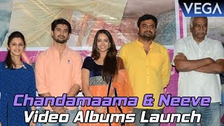 Chandamaama and Neeve Video Albums Launch