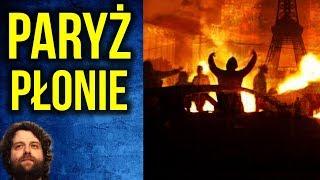 Paryż w Ogniu - DOSŁOWNIE - Polska Szkalowana w Europie UE - Komentator