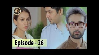 Iltija - Ep 26 | Affan Waheed - Tooba Siddiqui - Top Pakistani Dramas