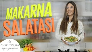 Makarna Salatası Nasıl Yapılır? | Ayşe Tolga İyi Yaşam