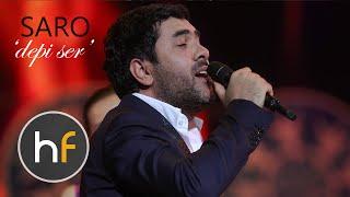 Saro - Depi Ser // Armenian Pop // HF Exclusive // JAN 2016
