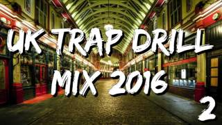 UK Trap/Drill Mix 2016 #2 (Scribz, Abra Cadabra, Jay Silva & more!)