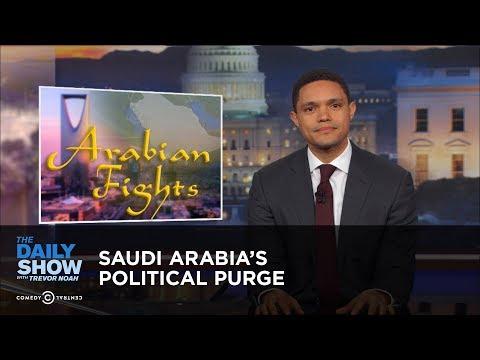 Saudi Arabia s Political Purge The Daily Show